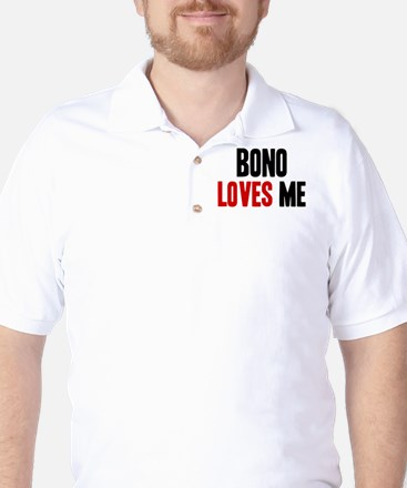 Bono loves me Golf Shirt
