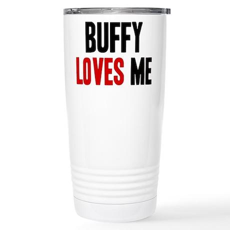 Buffy loves me Stainless Steel Travel Mug