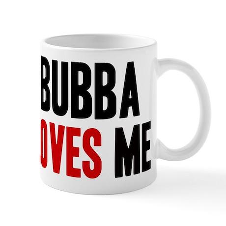 Bubba loves me Mug