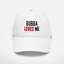 Bubba loves me Baseball Baseball Cap