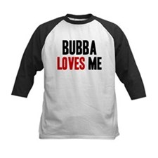 Bubba loves me Tee