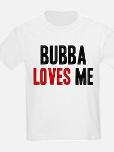 Bubba loves me T-Shirt