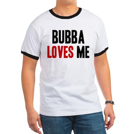 Bubba loves me Ringer T