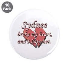 "Sydnee broke my heart and I hate her 3.5"" Button ("