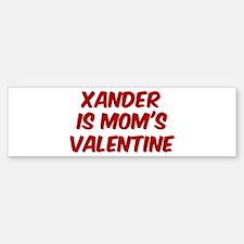 Xanders is moms valentine Bumper Bumper Bumper Sticker