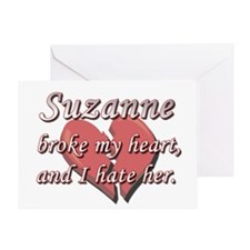 Suzanne broke my heart and I hate her Greeting Car