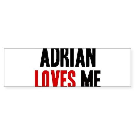 Adrian loves me Bumper Sticker