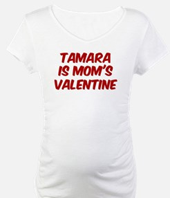 Tamaras is moms valentine Shirt