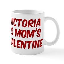 Victorias is moms valentine Mug