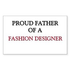 Proud Father Of A FASHION DESIGNER Sticker (Rectan