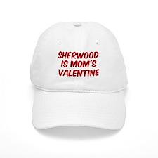 Sherwoods is moms valentine Baseball Cap