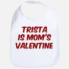 Tristas is moms valentine Bib