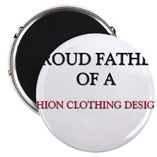 Proud Father Of A FASHION CLOTHING DESIGNER Magnet