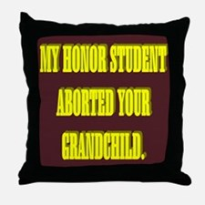 MY HONOR STUDENT ABORTED YOUR GRANDCHILD. Throw Pi