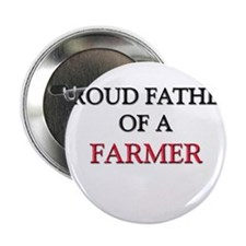 """Proud Father Of A FARMER 2.25"""" Button"""