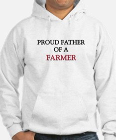 Proud Father Of A FARMER Hoodie