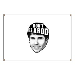 Don't Be A Rod Banner
