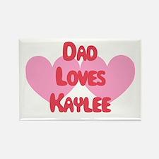 Dad Loves Kaylee Rectangle Magnet