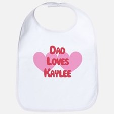 Dad Loves Kaylee Bib