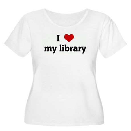 I Love my library Women's Plus Size Scoop Neck T-S