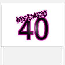 Dad's 40th Birthday Yard Sign