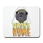 phone home pug dog look Mousepad