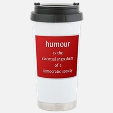 Humour is the essential ingre Travel Mug
