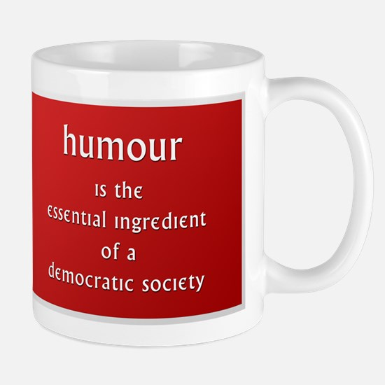 Humour is the essential ingre Mug
