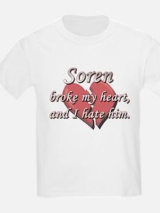 Soren broke my heart and I hate him T-Shirt