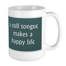 A Still Tongue... Mug