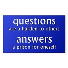 Questions are a burden to oth Rectangle Decal