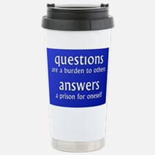 Questions are a burden to oth Travel Mug
