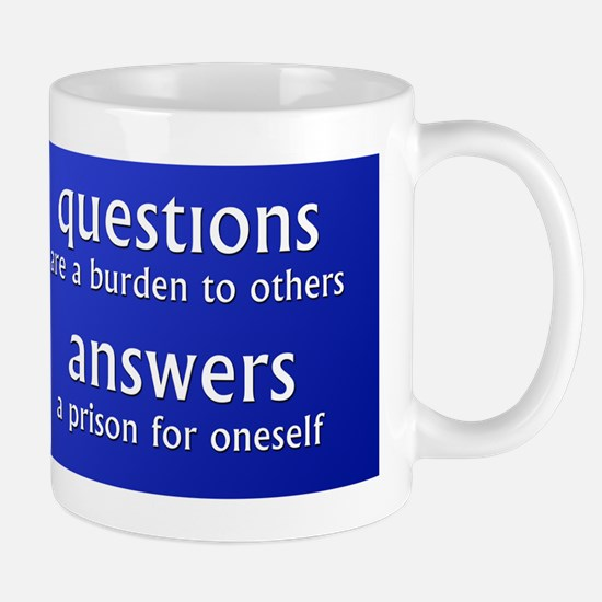 Questions are a burden to oth Mug