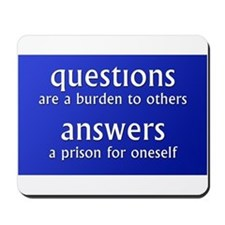 Questions are a burden to oth Mousepad