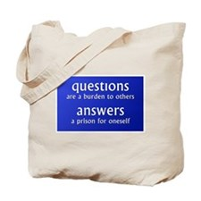Questions are a burden to oth Tote Bag