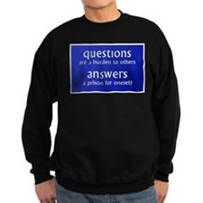 Questions are a burden to oth Sweatshirt