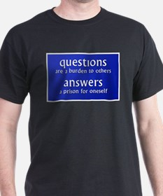 Questions are a burden to oth T-Shirt