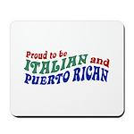 Proud Italian Puerto Rican Mousepad