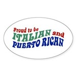 Proud Italian Puerto Rican Oval Sticker
