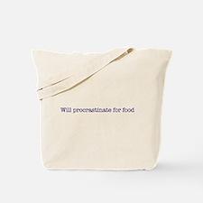 Will Procrastinate for Food Tote Bag