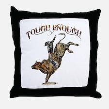 Tough enough Throw Pillow