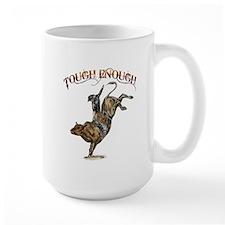 Tough enough Mug