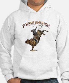Tough enough Hoodie Sweatshirt