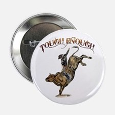 "Tough enough 2.25"" Button"
