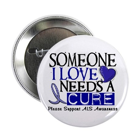 "Needs A Cure ALS T-Shirts & Gifts 2.25"" Button"