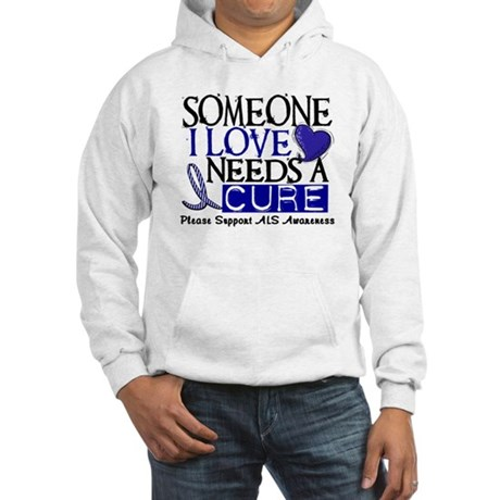 Needs A Cure ALS T-Shirts & Gifts Hooded Sweatshir