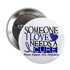 """Needs A Cure ALS T-Shirts & Gifts 2.25"""" Button (10"""