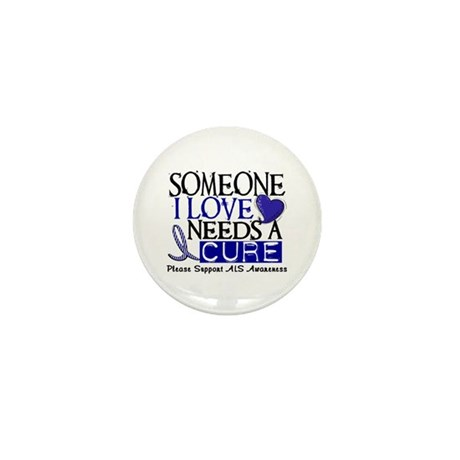 Needs A Cure ALS T-Shirts & Gifts Mini Button (10