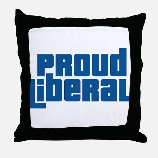 Proud Liberal Throw Pillow