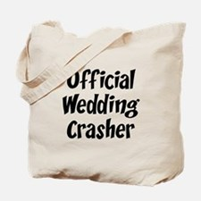 Wedding Crasher Tote Bag